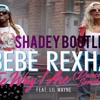 Bebe Rexha ft Lil Wayne - The Way I Are (Shadey & BCCHR Bootleg)