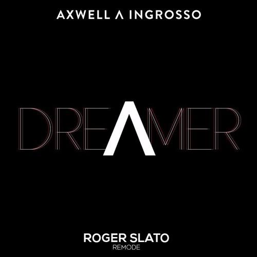 axwell Λ ingrosso dreamer roger slato remode by laszlo szente