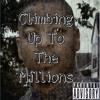 Climbing Up to the  Millions (prod. BeatPlug)