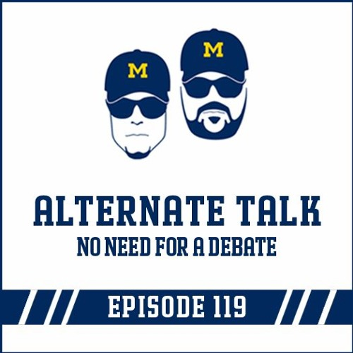 Alternate Talk & No Need for a Debate: Episode 119