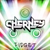 Cherney - Fidget (Remix)*FREE DOWNLOAD*