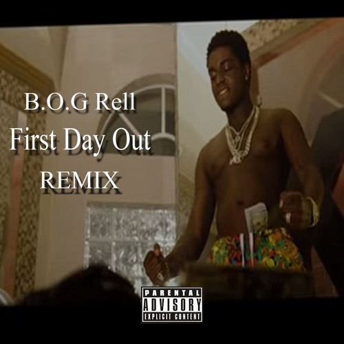 B.O.G Rell - First Day Out Remix by BOG_Rell | BOG Rell | Free Listening on SoundCloud