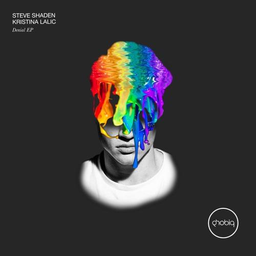 Steve Shaden, Kristina Lalic - Denial (Original Mix) [PHOBIQ]