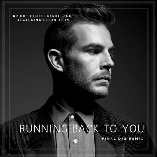 Bright Light Bright Light Feat Elton John ~ Running Back To