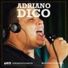ADRIANO DICO - LOUCO PRA TE DAR UM BEIJO