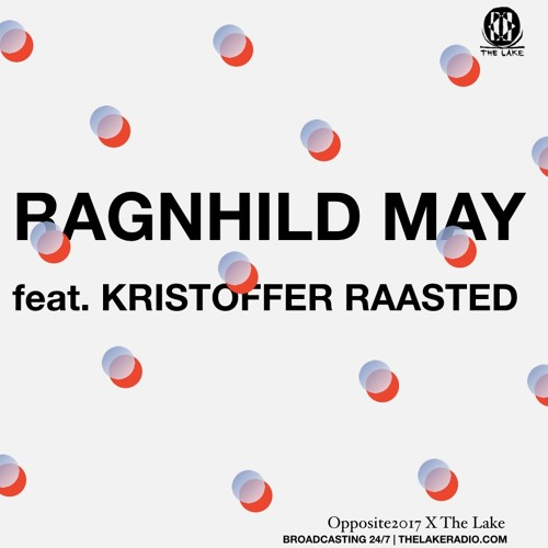 Opposite 2017 X Ragnhild May feat. Kristoffer Raasted X The Lake