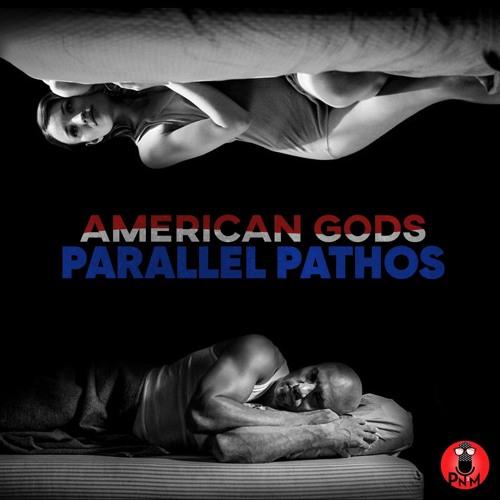 Episode 74 - American Gods: Parallel Pathos