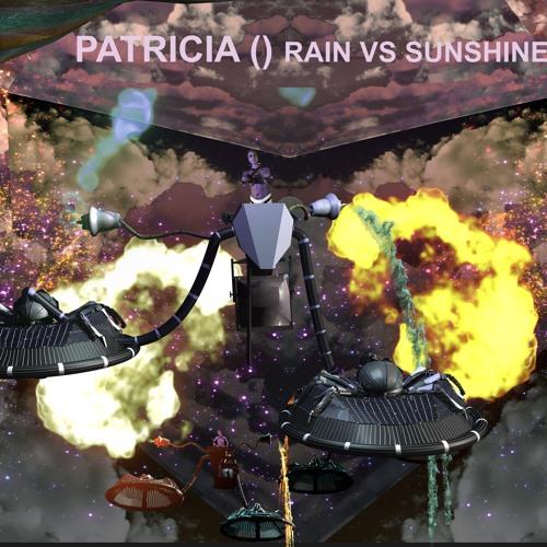 PATRICIA - Rain Vs. Sunshine