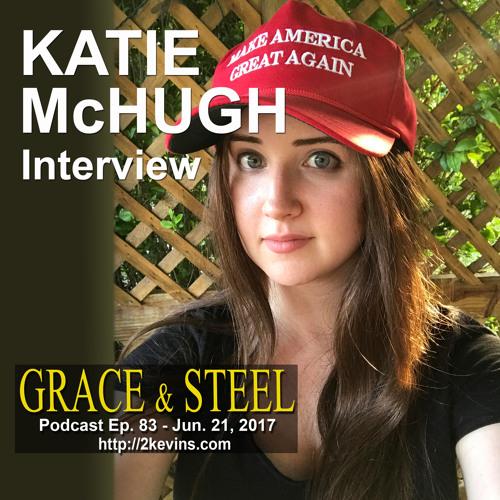 Grace & Steel Ep. 83 - Katie McHugh Interview