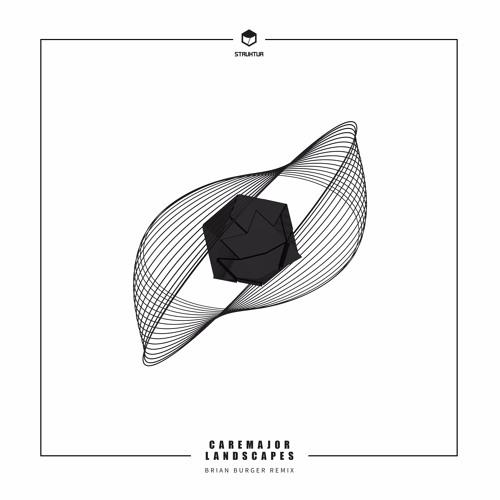 STRUK013 Caremajor - Landscapes (EP) Remix By Brian Burger