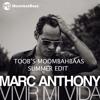 Marc Anthony - Vivir Mi Vida (Moombahbaas Summer Edit)