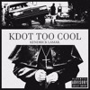 Kendrick Lamar - KDot Too Cool