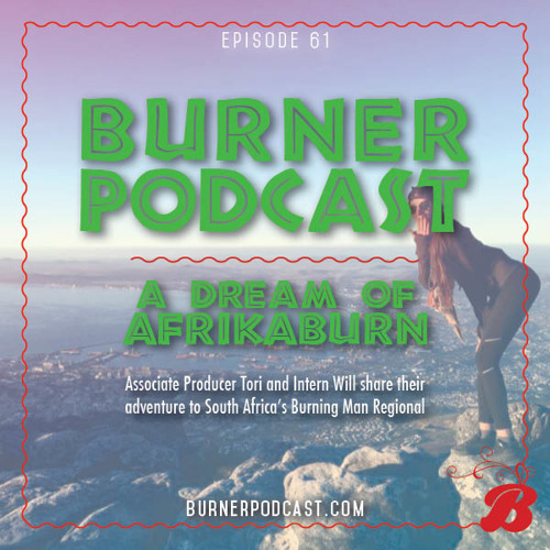 Episode 61: A Dream of Afrikaburn