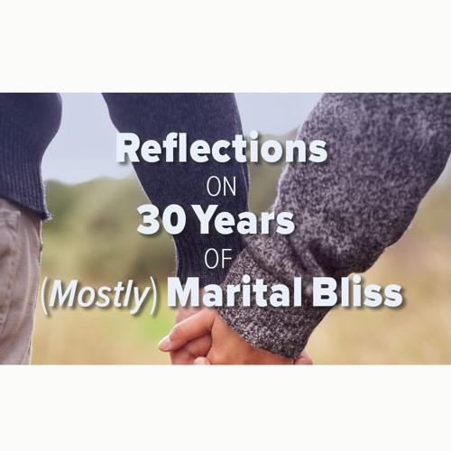 Stan Guthrie - Reflections on 30 Years of (Mostly) Marital Bliss - Part 3