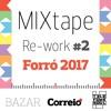 Mixtape Rework # 2 Forró 2017  by Telefunksoul  (Correio 24 h)