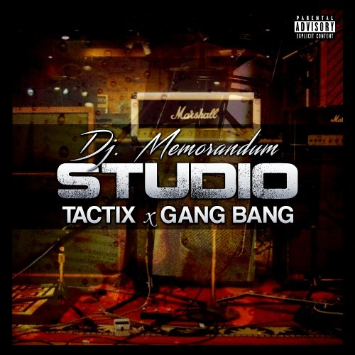 Studio feat. Tactix & Gang Bang