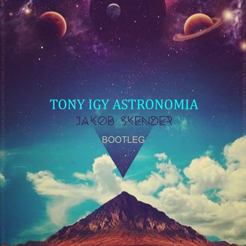 MAFE ASTRONOMIA REMIX IGY BAIXAR TONY