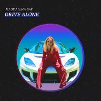 MAGDALENA BAY - Drive Alone