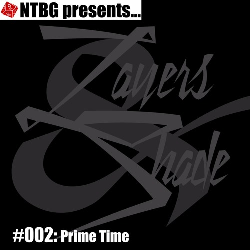 Layers & Shade #002: Prime Time