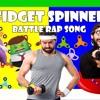 Fidget Spinner Song Rap Battle