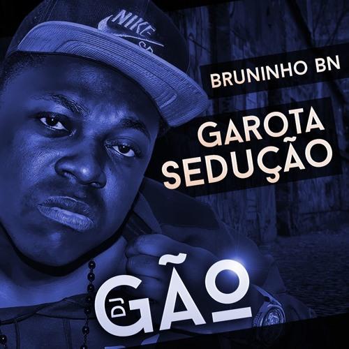 MC Bruninho Bn - Garota Sedução (DJ Gão)
