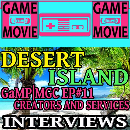 DESERT ISLAND QUESTIONS - CREATORS AND SERVICES - MIDWEST GAMING CLASSIC 2017 EP #11