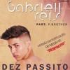 Dez Passito - Gabriell Reis ft. P.Brother (Despacito Versão PT-BR )
