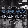 Download BTS - So Far Away (SUGA, Jin, Jung Kook Ver.) (KrKen Remix) Mp3