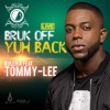 BRUK OFF YUH BACK (cover) - BULERIA LIVE FT TOMMY-LEE