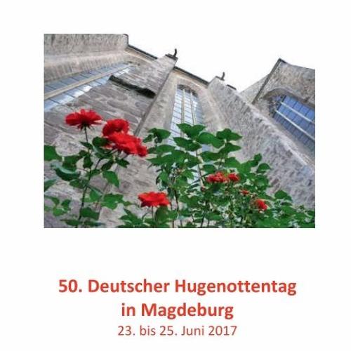 Vom 23. bis 25. Juni findet in Magdeburg der 50. Hugenottentag statt