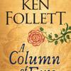 A Column of Fire by Ken Follett, read by John Lee