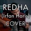 Redha (Irfan Haris) Cover By Imran Ali