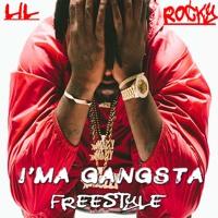 Lil Rocky-I'ma Gangsta (Freestyle)