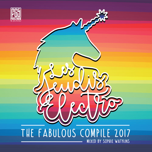 Les JEUDIS ELECTRO 2017 - The Fabulous Compile (mixed by Sophie Watkins)