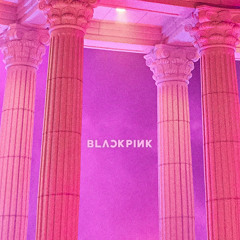BLACKPINK - As If It's Your Last