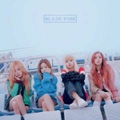 BLACKPINK - 마지막처럼 (AS IF ITS YOUR LAST)