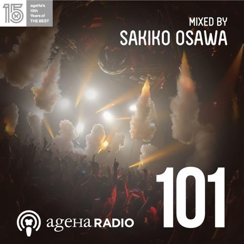 """ageHa Radio #101 """"AGEHA MUSIC LABO #3"""" Live Mix by Sakiko Osawa 2017.06.10"""