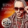 Yandel - Mi Religion (DJ Tiago & DJ El Niño Exclusive Remix)