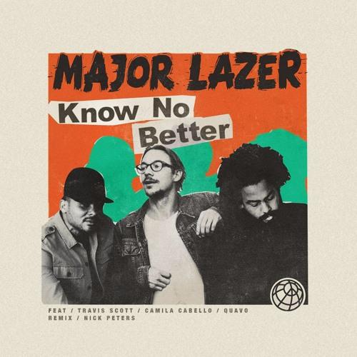 Baixar Major Lazer - Know No Better (Nick Peters Remix)