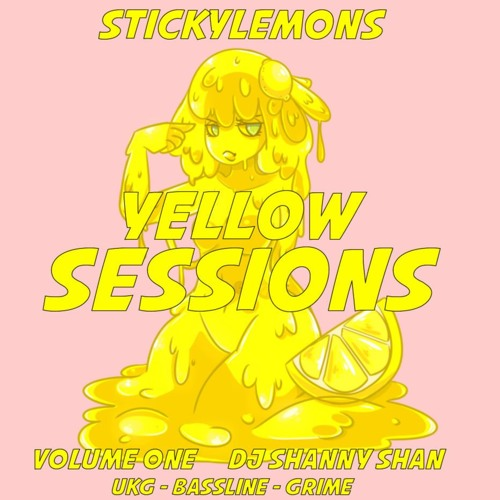 STICKYLEMONS YELLOW SESSIONS VOLUME ONE DJ SHANNY SHAN
