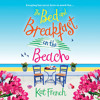 The Bed and Breakfast on the Beach, By Kat French, Read by Georgia Maguire