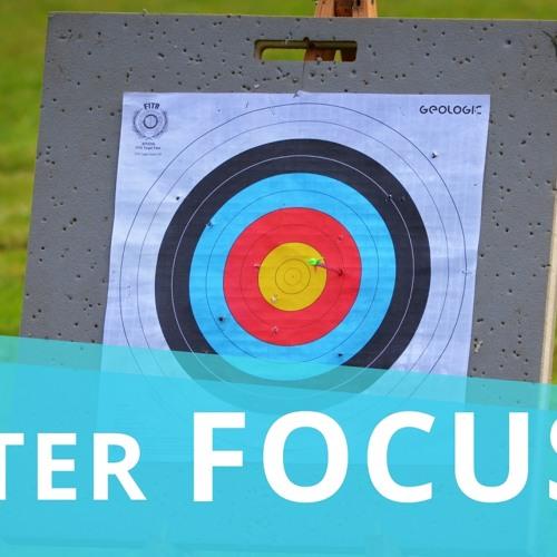 Rester FOCUS sur vos objectifs !