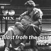 Blast from the past Vol 2 (Dj YO Mix)