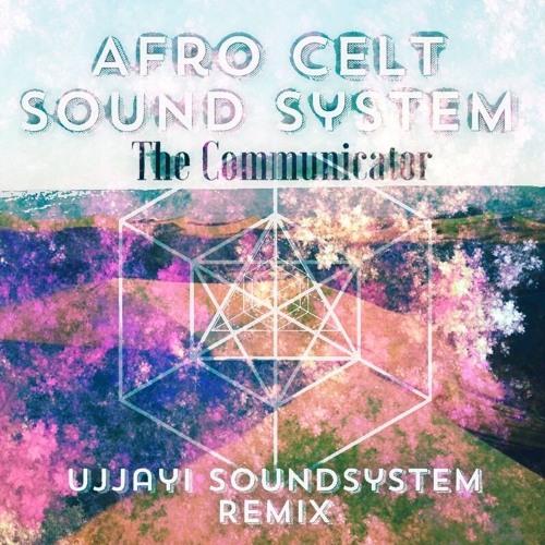 Afro Celt Sound System - Communicator -Ujjayi Remix #2