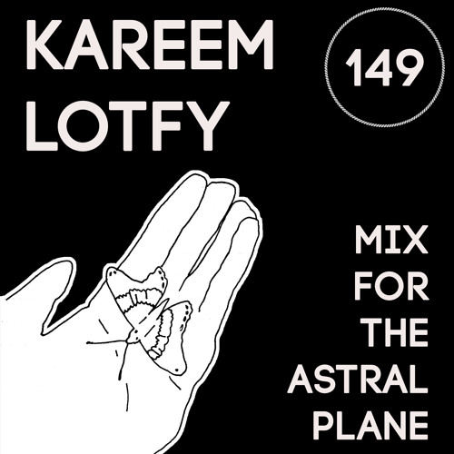 Kareem Lotfy Mix For The Astral Plane