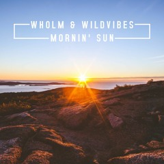 Wholm & WildVibes - Mornin' Sun