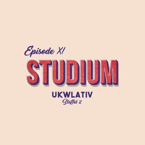 """""""Studium"""" - UKWlativ XI (Staffel 2)"""