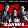 Farruko Ft. Chucho Flash Y Sixto Rein - A Mi Manera  (Dj Salva Garcia 2017 Edit)