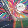 Solé Fixtape Vol. 59 | Vijay & Sofia