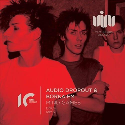 Audio Dropout & Borka FM - Mind Games